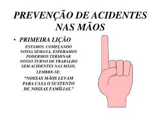 PREVEN  O DE ACIDENTES NAS M OS