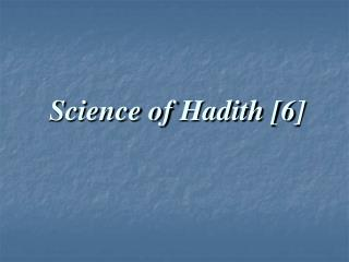 Science of Hadith [6]