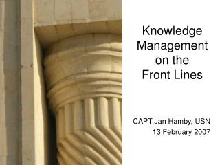 Knowledge Management on the Front Lines