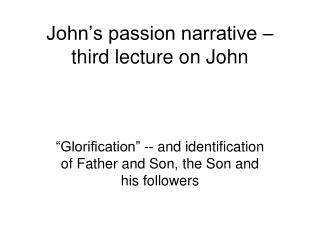 John s passion narrative   third lecture on John