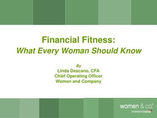 Financial Fitness:  What Every Woman Should Know