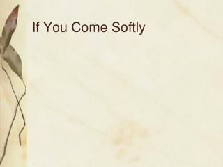 If You Come Softly