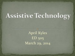 AprilKyles.Assistive Technology.Week2.ED505