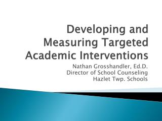 Developing and Measuring Targeted Academic Interventions