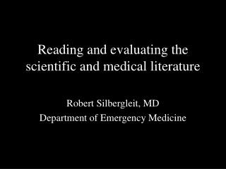 Reading and evaluating the scientific and medical literature