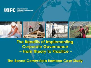 The Benefits of Implementing  Corporate Governance     From Theory to Practice     The Banca Comerciala Romana Case Stud