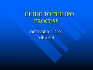 GUIDE TO THE IPO PROCESS