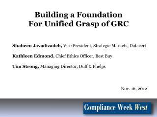 Shaheen Javadizadeh, Vice President, Strategic Markets, Datacert  Kathleen Edmond, Chief Ethics Officer, Best Buy  Tim S