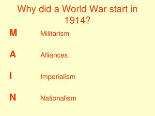 Why did a World War start in 1914