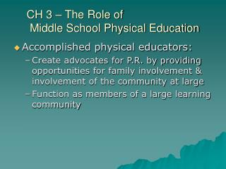 CH 3   The Role of  Middle School Physical Education