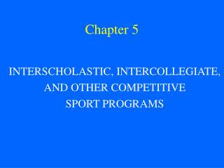 INTERSCHOLASTIC, INTERCOLLEGIATE, AND OTHER COMPETITIVE SPORT PROGRAMS