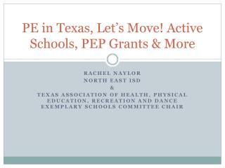 PE in Texas, Let s Move Active Schools, PEP Grants  More