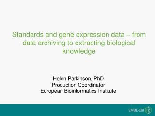 Standards and gene expression data   from data archiving to extracting biological knowledge