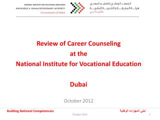 Review of Career Counseling at the  National Institute for Vocational Education  Dubai  October 2012