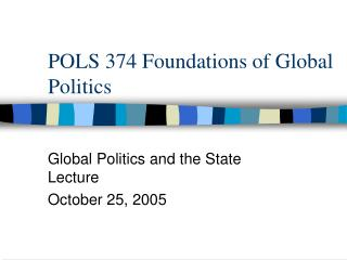 POLS 374 Foundations of Global Politics