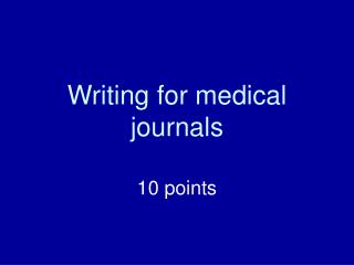 Writing for medical journals