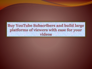 Buy YouTube Subscribers and build large platforms of viewers