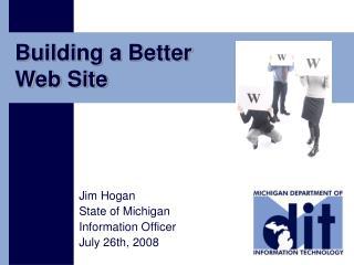 Jim Hogan State of Michigan Information Officer July 26th, 2008
