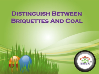 Distinguish Between Briquettes And Coal