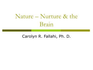 Nature   Nurture  the Brain