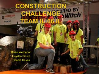 Construction Challenge Team IL.06.IL
