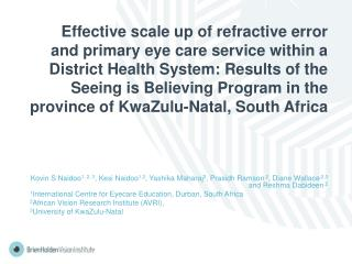 Effective scale up of refractive error and primary eye care service within a District Health System: Results of the Seei