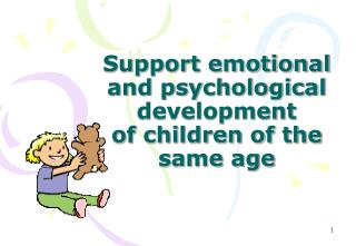 Support emotional and psychological development of children of the same age