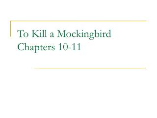 To Kill a Mockingbird Chapters 10-11
