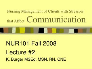 Nursing Management of Clients with Stressors that Affect Communication