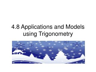 4.8 Applications and Models using Trigonometry