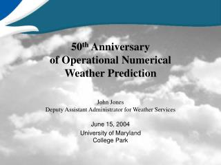 50th Anniversary of Operational Numerical Weather Prediction