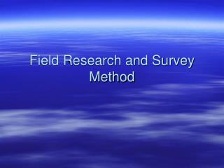 Field Research and Survey Method