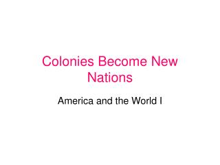 Colonies Become New Nations
