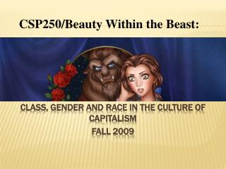 Class, Gender and Race in the Culture of Capitalism Fall 2009