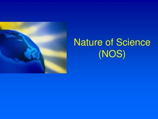 Nature of Science NOS