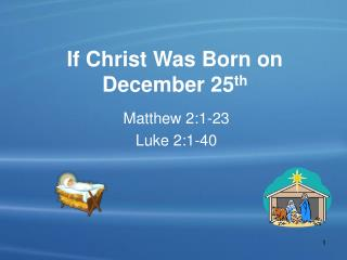 If Christ Was Born on December 25th