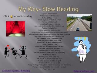 My Way- Slow Reading