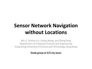 Sensor Network Navigation without Locations