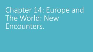 Chapter 14: Europe and The World: New Encounters.