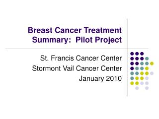 Breast Cancer Treatment Summary:  Pilot Project