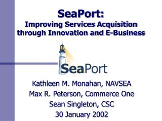 SeaPort: Improving Services Acquisition through Innovation and E-Business