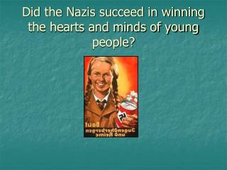 Did the Nazis succeed in winning the hearts and minds of young people