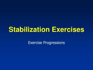 Stabilization Exercises