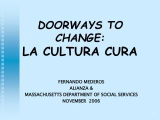 doorways to change: la cultura cura