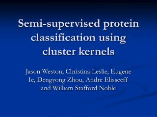 Semi-supervised protein classification using cluster kernels