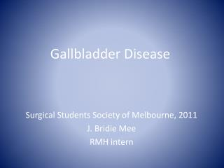 Gallbladder Disease