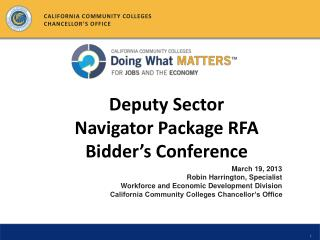 March 19, 2013 Robin Harrington, Specialist Workforce and Economic Development Division California Community Colleges Ch