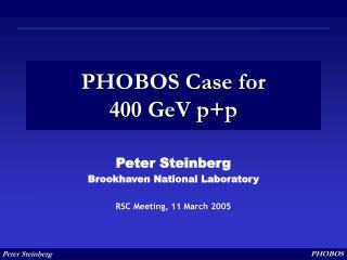 PHOBOS Case for  400 GeV pp
