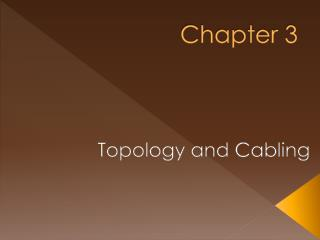 Topology and Cabling
