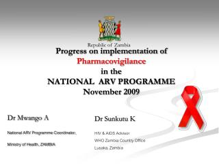 Progress on implementation of Pharmacovigilance  in the  NATIONAL  ARV PROGRAMME  November 2009